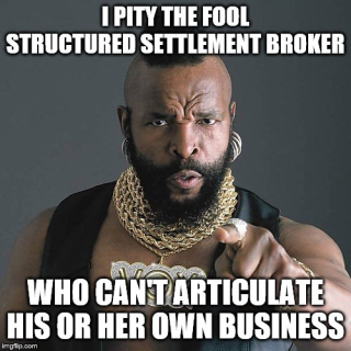 I pity the fool structured settlements